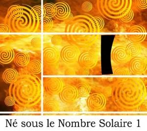 Né sous le Nombre Solaire 1
