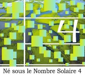 Né sous le Nombre Solaire 4