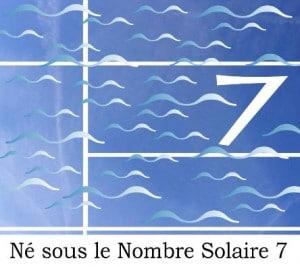 Né sous le Nombre Solaire 7
