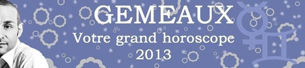 GEMEAUX VOTRE ASTRO 2013