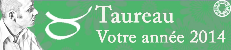 2 Horoscopes annuels Taureau 2014
