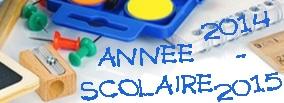 L'année Scolaire 2014 - 2015 de votre enfant