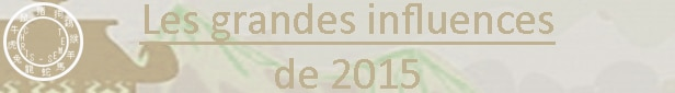 0 Les grandes influences de 2015