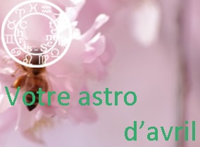Votre astro du mois d'avril 2015