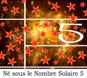 Né sous le Nombre Solaire 5